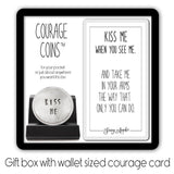Kiss Me Courage Coin