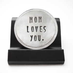 Mom Loves You Courage Coin