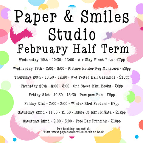 Paper and Smiles Studio - February 2020 Half term