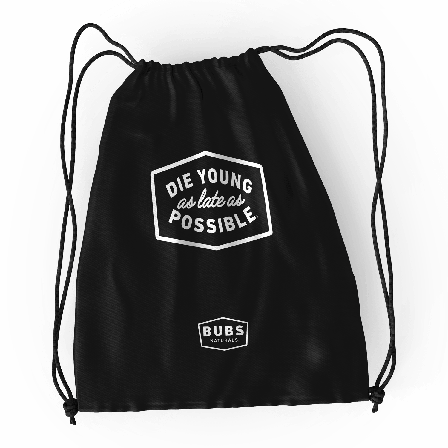 black drawstring bag with 'Die Young as late as Possible' slogan and BUBS Naturals logo on the front