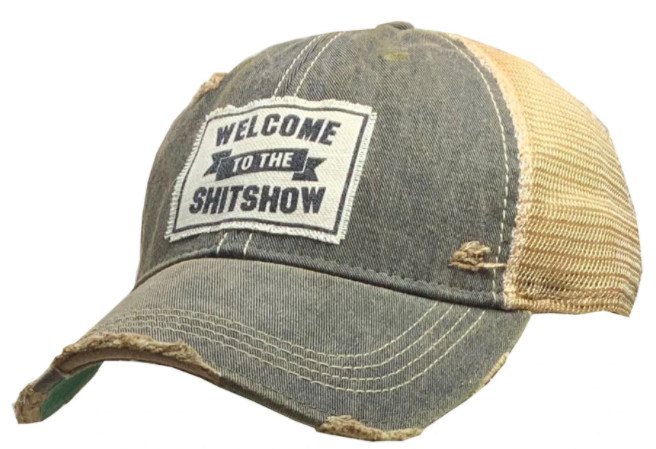 "Vintage Life ""Welcome To The Shit Show"" Distressed Trucker Cap"