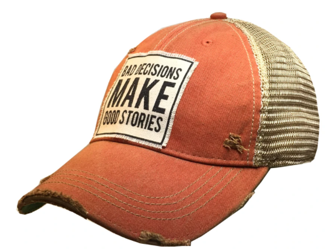 "Vintage Life ""Bad Decisions Make Good Stories"" Distressed Trucker Cap"