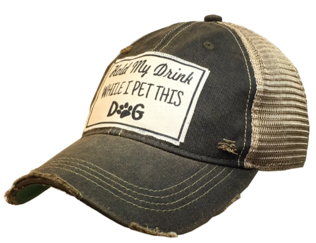 "Vintage Life ""Hold My Drink White I Pet This Dog"" Distressed Trucker Cap"