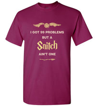 I Got 99 Problems, But a Snitch Ain't One - Harry Potter Shirt