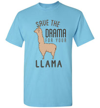 Save the Drama for Your Llama - Funny Llama Shirt
