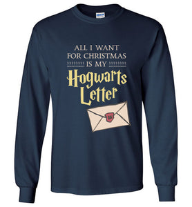 All I Want for Christmas is My Hogwarts Letter - Harry Potter Christmas Shirt