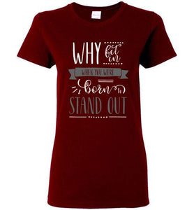 Why Fit In? T-shirt