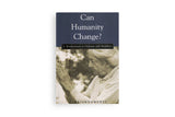 Can Humanity Change?