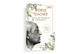 World Teacher: The Life and Teachings of J. Krishnamurti