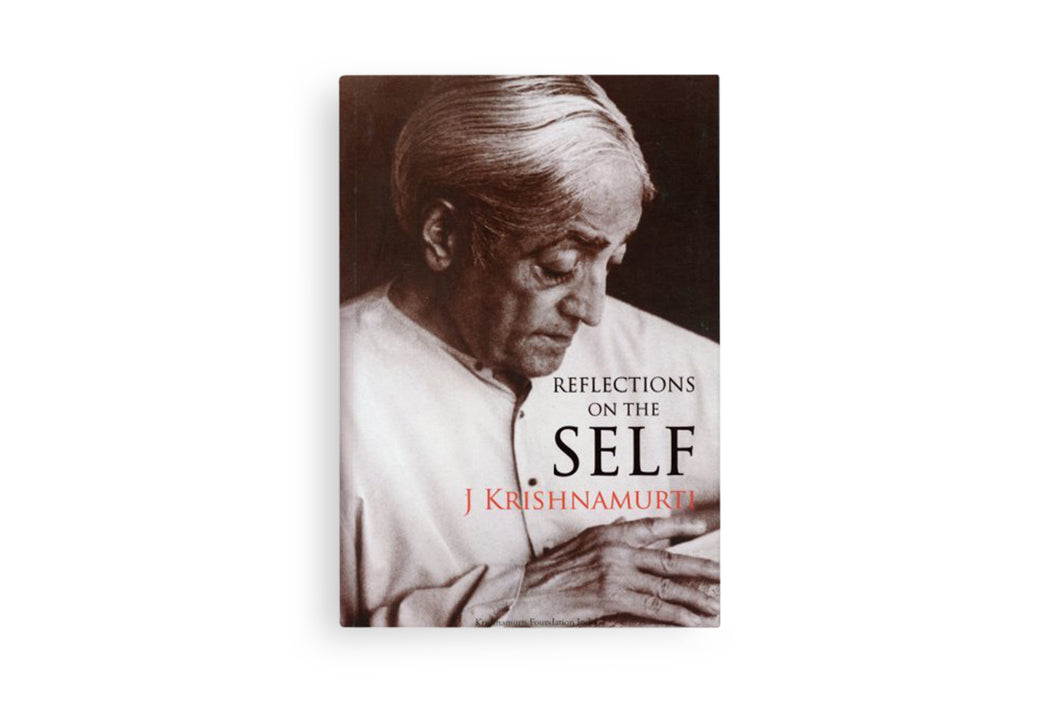 Reflections On The Self J. Krishnamurti