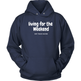 Living For The Weekend Hoodie - Turn Left T-Shirts Racewear