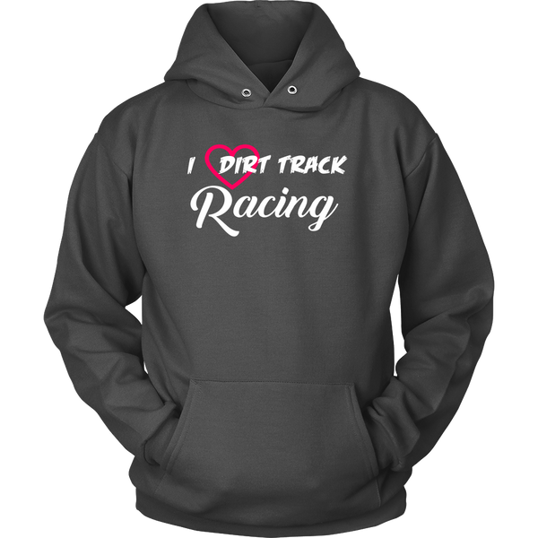 I Love Dirt Track Racing Hoodie Sweatshirt - Turn Left T-Shirts Racewear