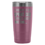I Wonder If My Sprint Car Thinks About Me Too 20 Oz Travel Tumbler - Turn Left T-Shirts Racewear