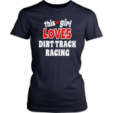 This Girl Loves Dirt Track Racing T-Shirt - Turn Left T-Shirts Racewear