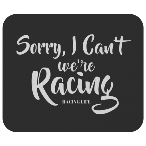 Mouse Pad Sorry I Can't We're Racing - Turn Left T-Shirts Racewear