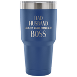 Dad Husband Race Car Driver Boss 30 oz Travel Tumbler - Turn Left T-Shirts Racewear