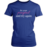 Fix Your Pony Tail An Try Again T-Shirt - Turn Left T-Shirts Racewear