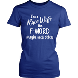 I'm A Race Wife The F-Word Maybe Used Often T-Shirt - Turn Left T-Shirts Racewear