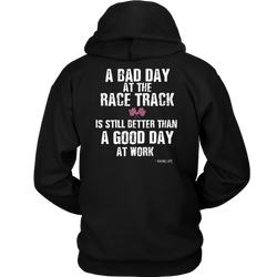 Bad Day At The Race Track Hoodie - Turn Left T-Shirts Racewear