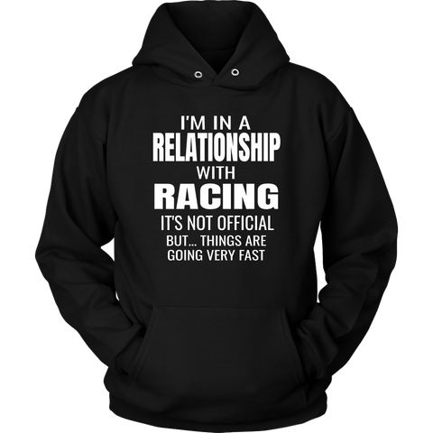 I'm In A Relationship With Racing Hoodie - Turn Left T-Shirts Racewear