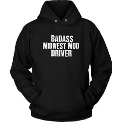 Badass Midwest Modified Driver Hoodie - Turn Left T-Shirts Racewear