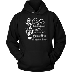 Coffee Spelled Backwards Coffee Cup/ Quote Hoodie - Turn Left T-Shirts Racewear