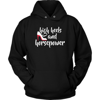 High Heels And Horsepower Hoodie - Turn Left T-Shirts Racewear