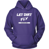 Let Dirt Fly Hooded Sweatshirt - Turn Left T-Shirts Racewear