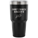 Dirt Track Racer's Wife 30 oz Travel Tumbler - Turn Left T-Shirts Racewear