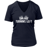 Live Life Turning Left V-Neck T-Shirt - Turn Left T-Shirts Racewear