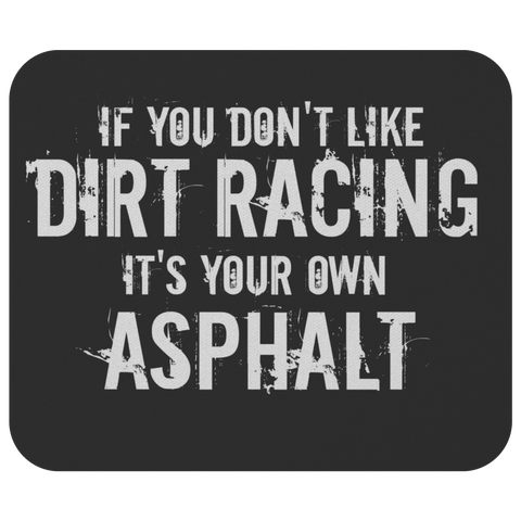 Mouse Pad If You Don't Like Dirt Racing Quote - Turn Left T-Shirts Racewear