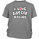 I Love Dirt Car Racing Youth T-Shirts - Turn Left T-Shirts Racewear