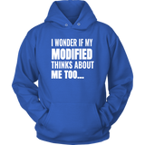 I Wonder If My Modified Thinks About Me Too Hoodie - Turn Left T-Shirts Racewear