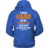 I Work Hard So My Sprint Car Can Have A Better Life Hoodie - Turn Left T-Shirts Racewear