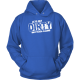 Time To Get Dirty Hoodie - Turn Left T-Shirts Racewear