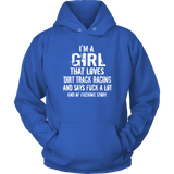 I'm A Girl That Loves Dirt Track Racing Hoodie - Turn Left T-Shirts Racewear