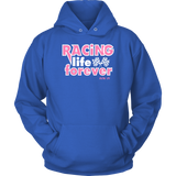 Racing Life Forever Hoodie - Turn Left T-Shirts Racewear