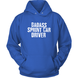 Badass Sprint Car Drivers Shirts, Dirt Track Racing Hoodies for Men or Women.
