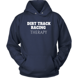 Dirt Track Racing Therapy Hooded Sweatshirt - Turn Left T-Shirts Racewear