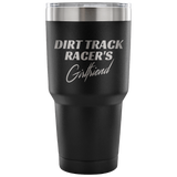 Dirt Track Racer's Girlfriend 30 oz Travel Tumbler - Turn Left T-Shirts Racewear