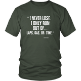 I Never Lose Men T-Shirt - Turn Left T-Shirts Racewear