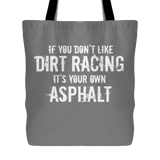 If You Don't Like Dirt Racing Tote Bag - Turn Left T-Shirts Racewear
