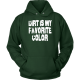 Dirt Is My Favorite Color Hoodie - Turn Left T-Shirts Racewear