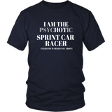 I am The Psychotic (Hot) Sprint Car Racer T-Shirt - Turn Left T-Shirts Racewear