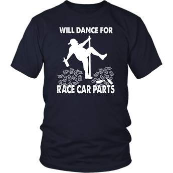 Will Dance For Race Car Parts T-Shirt