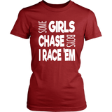 Some Girls Chase Boys I Race 'Em Racerback T-Shirt - Turn Left T-Shirts Racewear