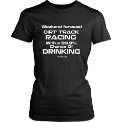Weekend Forecast Dirt Track Racing Drinking T-Shirt