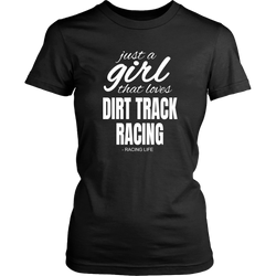 Just A Girl That Loves Dirt Track Racing T-Shirt - Turn Left T-Shirts Racewear