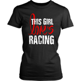 This Girl Loves Racing Women T-Shirt - Turn Left T-Shirts Racewear