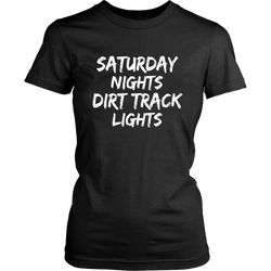 Saturday Nights Dirt Track Lights Women T-Shirt - Turn Left T-Shirts Racewear